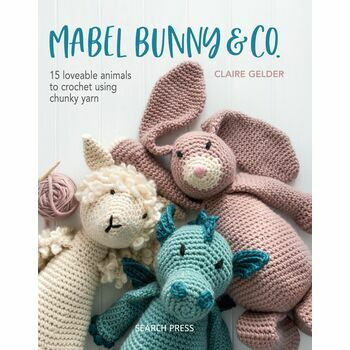 Mabel Bunny & Co. Crochet Animals by Claire Gelder