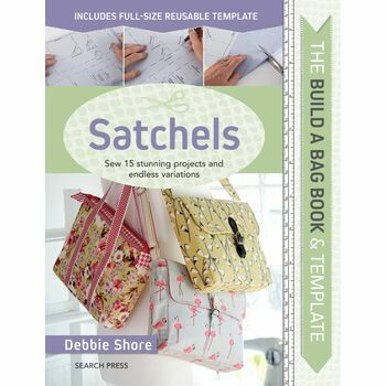 The Build A Bag Book: Satchel Making Projects