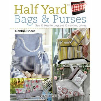 Debbie Shore's Sewing Half Yard Bags & Purses